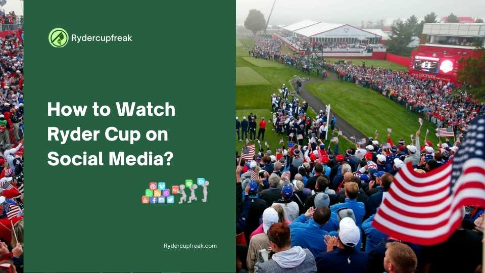 How to Watch Ryder Cup 2021 on Social Media?