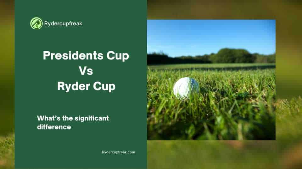 presidents cup vs ryder cup