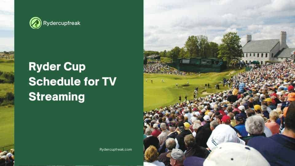 Ryder Cup 2021 Schedule for TV Streaming (All times are in ET)